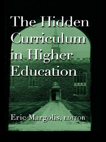 9780415927581: The Hidden Curriculum in Higher Education