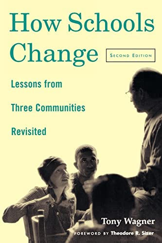 9780415927635: How Schools Change: Lessons from Three Communities Revisited