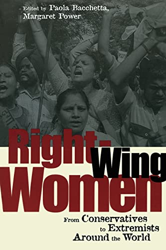 Right-Wing Women: From Conservatives to Extremists Around the World (0415927781) by Margaret Power; Paola Bacchetta