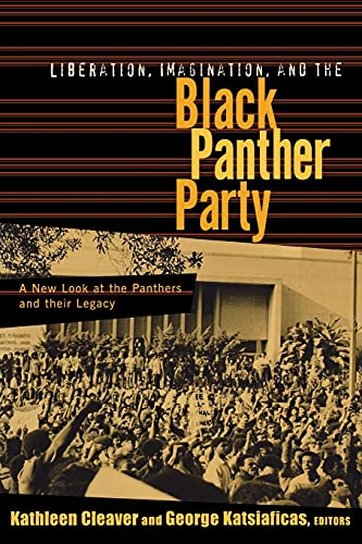 9780415927840: Liberation, Imagination and the Black Panther Party: A New Look at the Black Panthers and their Legacy