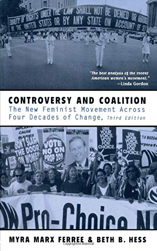 Controversy and Coalition : New Feminist Movement: Myra Marx Ferree