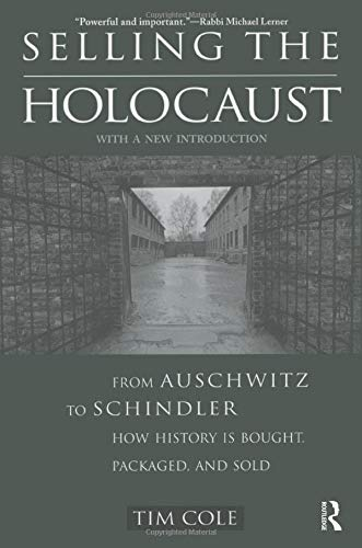 9780415928137: Selling the Holocaust: From Auschwitz to Schindler; How History is Bought, Packaged and Sold