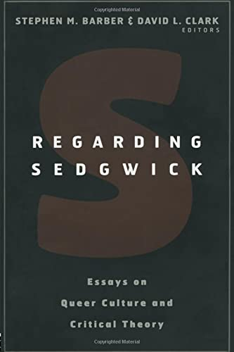 9780415928199: Regarding Sedgwick: Essays on Queer Culture and Critical Theory