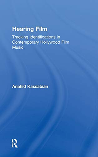 9780415928533: Hearing Film: Tracking Identifications in Contemporary Hollywood Film Music
