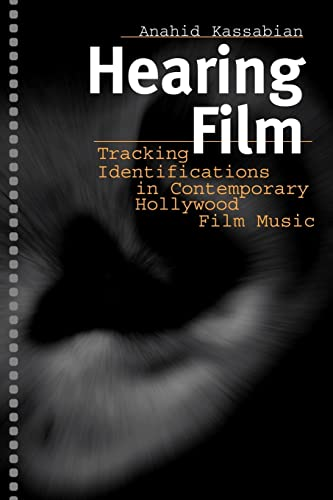 9780415928540: Hearing Film: Tracking Identifications in Contemporary Hollywood Film Music