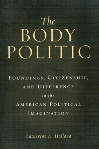 9780415928588: The Body Politic: Foundings, Citizenship, and Difference in the American Political Imagination