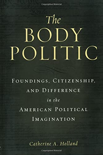 9780415928816: The Body Politic: Foundings, Citizenship, and Difference in the American Political Imagination