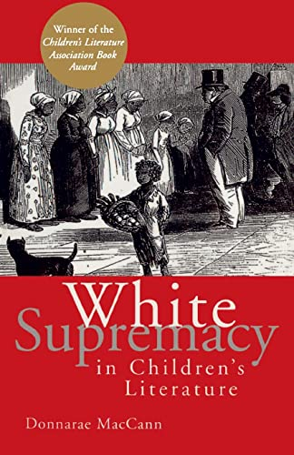 9780415928908: White Supremacy in Children's Literature: Characterizations of African Americans, 1830-1900 (Children's Literature and Culture)