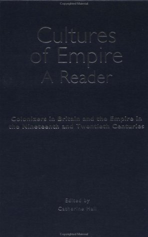 9780415929066: Cultures of Empire: A Reader: Colonizers in Britain and the Empire in the 19th and 20th Centuries