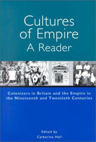 9780415929073: Cultures of Empire: A Reader: Colonizers in Britain and the Empire in the 19th and 20th Centuries