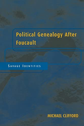 9780415929165: Political Genealogy After Foucault: Savage Identities