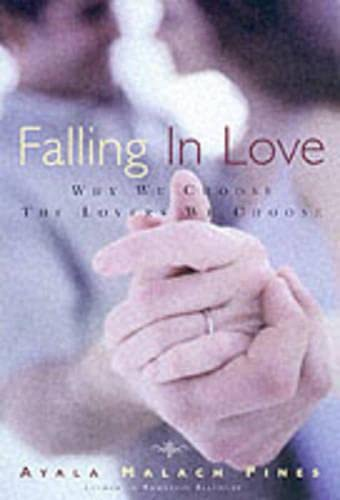 9780415929196: Falling in Love: Why We Choose the Lovers We Choose
