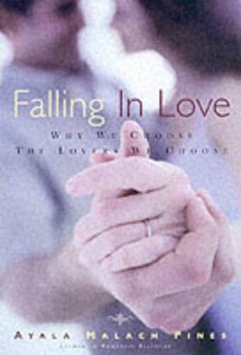 9780415929196: Falling in Love: Why We Choose the Lovers We Choose