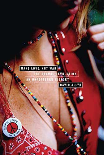 9780415929424: Make Love, Not War: The Sexual Revolution: An Unfettered History