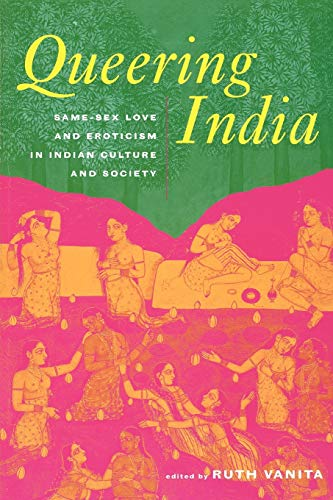 9780415929509: Queering India: Same-Sex Love and Eroticism in Indian Culture and Society
