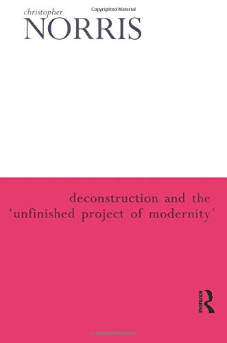 9780415929561: Deconstruction and the 'Unfinished Project of Modernity'