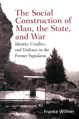 The Social Construction of Man, the State: Franke Wilmer
