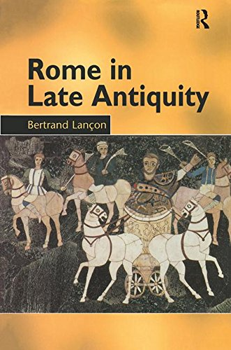 9780415929752: Rome in Late Antiquity: AD 313 - 604