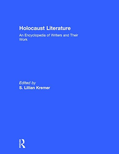 Holocaust Literature: An Encyclopedia of Writers and Their Work