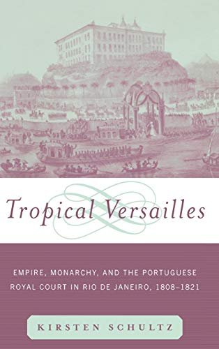 9780415929875: Tropical Versailles: Empire, Monarchy, and the Portuguese Royal Court in Rio de Janeiro, 1808-1821 (New World in the Atlantic World)