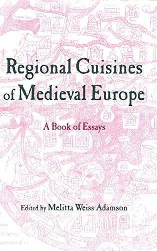 Regional Cuisines of Medieval Europe: A Book of Essays (Hardback)