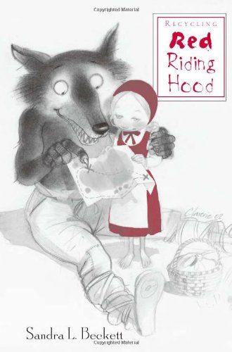 9780415930000: Recycling Red Riding Hood (Children's Literature and Culture)
