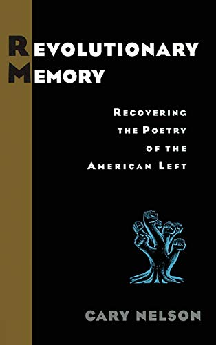 9780415930048: Revolutionary Memory: Recovering the Poetry of the American Left