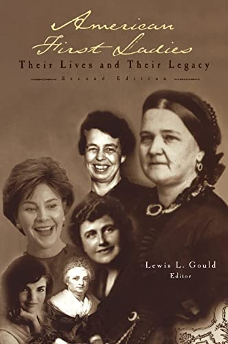 9780415930215: American First Ladies: Their Lives and Their Legacy
