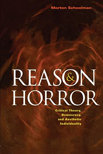 9780415930284: Reason and Horror: Critical Theory, Democracy and Aesthetic Individuality