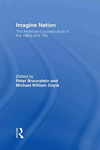 9780415930390: Imagine Nation: The American Counterculture of the 1960's and 70's