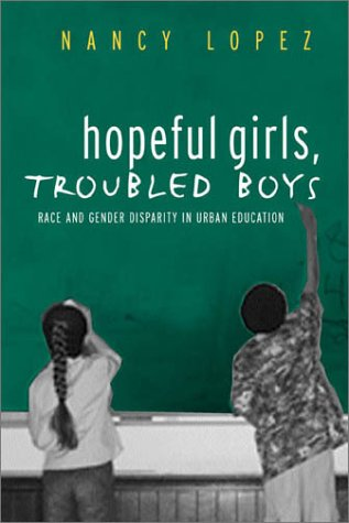 9780415930741: Hopeful Girls, Troubled Boys: Race and Gender Disparity in Urban Education
