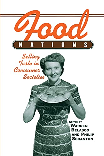 9780415930772: Food Nations: Selling Taste in Consumer Societies (Hagley Perspectives on Business and Culture)