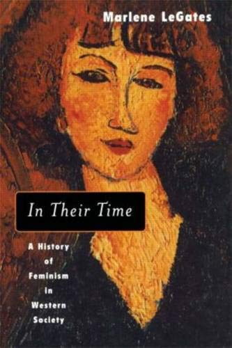 9780415930970: In Their Time: A History of Feminism in Western Society