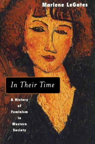 9780415930987: In Their Time: A History of Feminism in Western Society