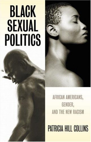 9780415930994: Black Sexual Politics: African Americans, Gender, and the New Racism