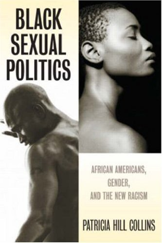 9780415931007: Black Sexual Politics: African Americans, Gender, and the New Racism