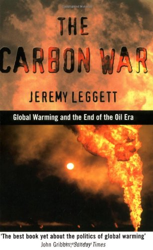 9780415931021: Carbon War: Global Warming and the End of the Oil Era