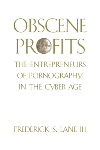 9780415931038: Obscene Profits: The Entrepreneurs of Pornography in the Cyber Age