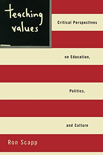 9780415931076: Teaching Values: Critical Perspectives on Education, Politics, and Culture