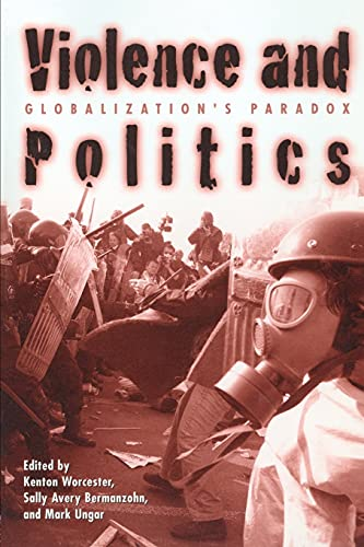 9780415931113: Violence and Politics: Globalization's Paradox (New Political Science Reader)