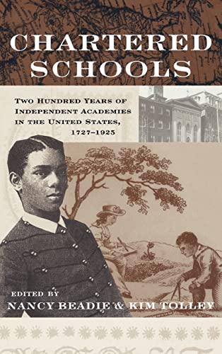 Chartered Schools: Two Hundred Years of Independent: Nancy Beadie, Kim