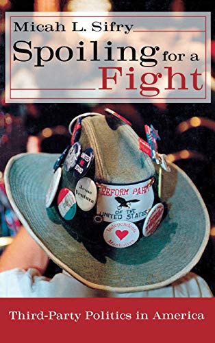 9780415931427: Spoiling for a Fight: Third-Party Politics in America