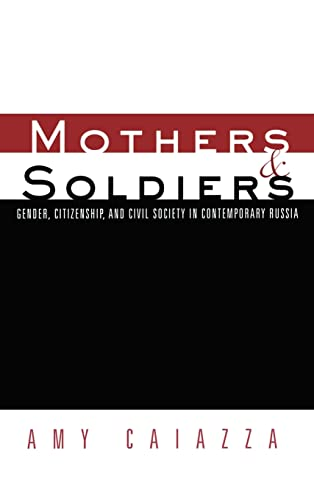 9780415931779: Mothers and Soldiers: Gender, Citizenship, and Civil Society in Contemporary Russia (Women and Politics)
