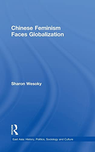 9780415932257: Chinese Feminism Faces Globalization (East Asia: History, Politics, Sociology and Culture)