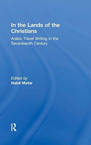 9780415932271: In the Lands of the Christians: Arabic Travel Writing in the 17th Century