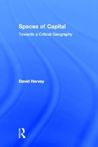 9780415932400: Spaces of Capital: Towards a Critical Geography