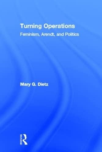 9780415932448: Turning Operations: Feminism, Arendt, Politics