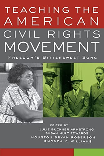 9780415932578: Teaching the American Civil Rights Movement: Freedom's Bittersweet Song