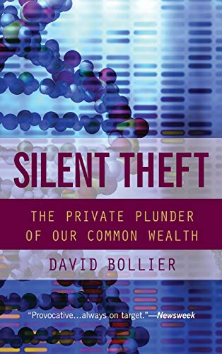 9780415932646: Silent Theft: The Private Plunder of Our Common Wealth: Our Runaway Market Culture and the Disappearing American Commons