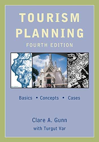 Tourism Planning: Basics, Concepts, Cases: Var, Turgut; Gunn, Clare
